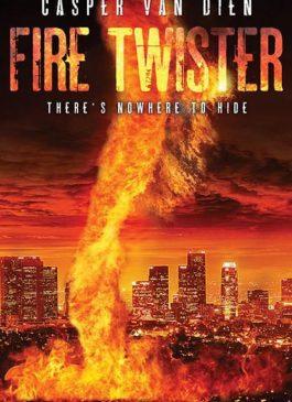 Fire Twister ทอร์นาโดเพลิงถล่มเมือง 2016