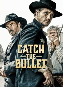 Catch the Bullet (2021) จับกระสุนเดนตาย